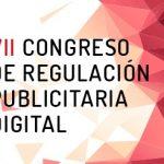 Congreso de Regulación Publicitaria Digital de IAB Spain  el próximo 9 de octubre en Madrid