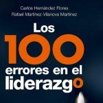 Los 100 errores en el liderazgo. confundirlo con rango, privilegio, dinero, popularidad o admiración;