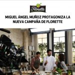 'Cultivadas, sin prisas, saben mejor' , lo último de Florette con Miguel Ángel Muñoz