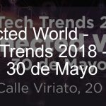 MMA Spain organiza el evento mTech Trends 2018 – Connected World, 29 y 30 de Mayo respectivamente