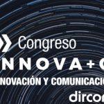 Dircom reúne a los mayores expertos en tendencias en Comunicación en INNOVA + C