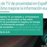 Jornada 'Modelos de TV de proximidad en España y en Europa. Cómo mejorar la información europea'