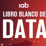 Primer Libro Blanco de Data de IAB Spain.