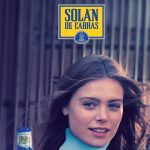 Lo nuevo en publicidad de Solán de Cabras «Llénate de bienestar»