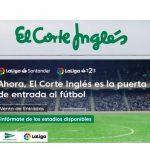 El Corte Inglés venderá entradas de fútbol y se podrán ver en 3D los partidos .