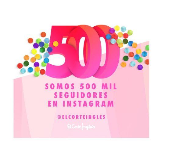 500.000 seguidores @elcorteingles, instagram, programapublicidad,