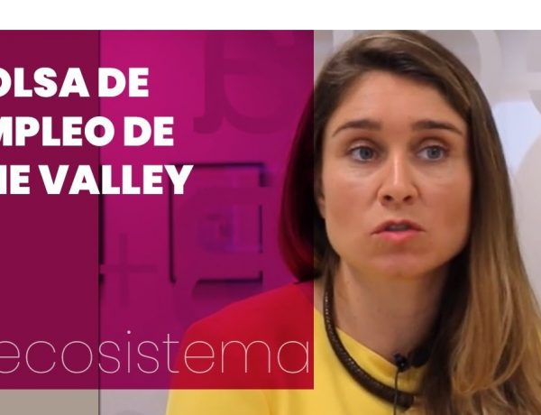 The Valley , empleo, Ana Delgado, programapublicidad