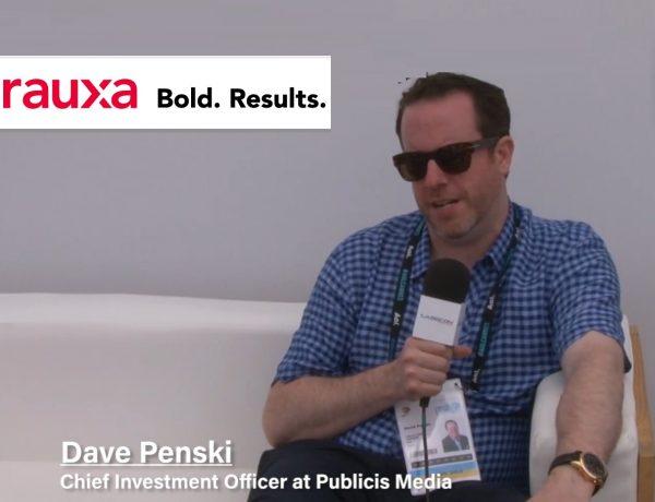 rauxa, Dave Penski, Chief Investment Officer at Publicis Media, programapublicidad,