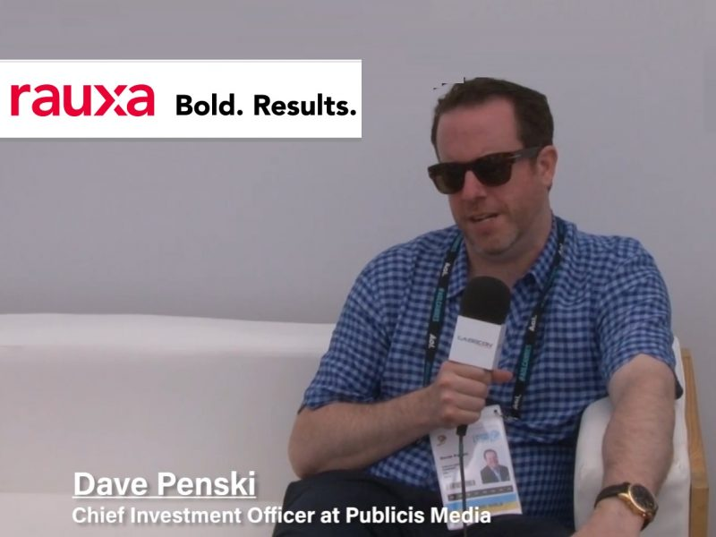 rauxa, Dave Penski, Chief Investment Officer at Publicis Media, programapublicidad,