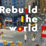 LEGO lanza  #RebuildTheWorld su mayor campaña global .