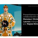 Nueva colaboración con Christian Lacroix de Najwa Nimri para Desigual .