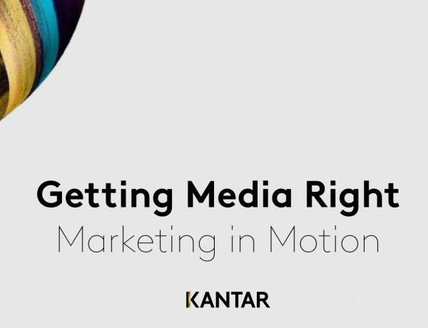 Getting Media Right, marketing in motion, kantar, programapublicidad