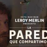 """""""La Pared Que Compartimos"""", Navidad de Leroy Merlin con Proximity."""