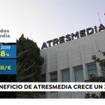 El Beneficio de Atresmedia crece un +33,8% hasta los 118 millones de euros.