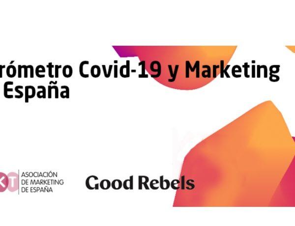 Good Rebels ,l Barómetro Covid-19 , Marketing ,España,MKT. programapublicidad