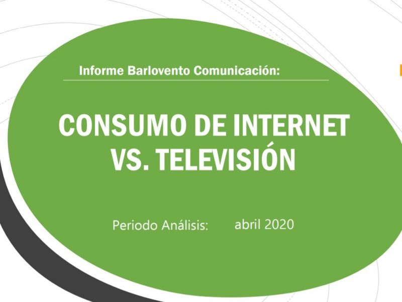consumo, internet, tv, barlovento, comscore, abril 2020, programapublicidad