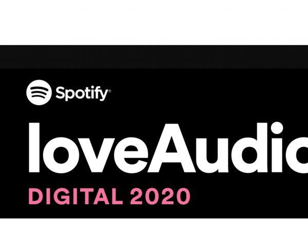 Spotify ,celebra ,loveAudio ,Digital 2020, programapublicidad
