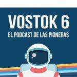 Arena Media y Vostok 6 lanzan el primer podcast sobre pioneras gamers.