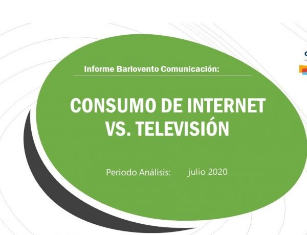 barlovento, informe , Consumo Televisión , vs Internet , julio 2020, datos , Video Metrix, programapublicidad
