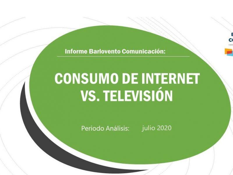 barlovento, informe , Consumo Televisión , vs Internet , julio 2020, datos , Video Metrix, programapublicidad