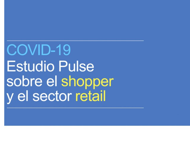 COVID-19, PULSE, SHOPPER, RETAIL, MOMENTUM, programapublicidad