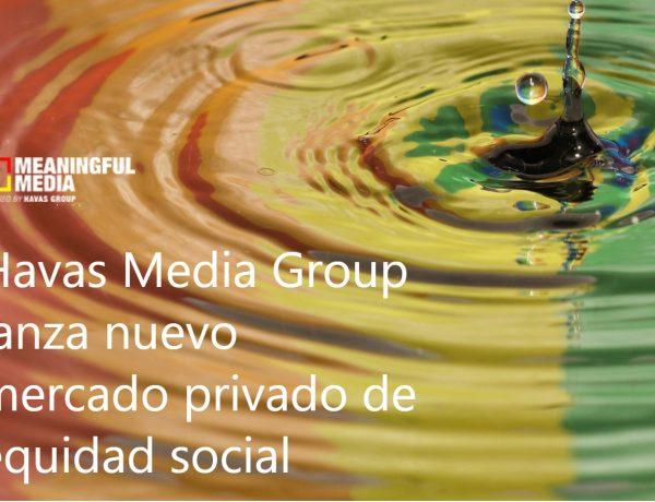 havas media, social equity, programapublicidad