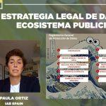 #Inspirational20, Paula Ortiz sobre  estrategia legal en ecosistema publicitario: «sería peligroso aprobar e-privacy  en esta Presidencia».