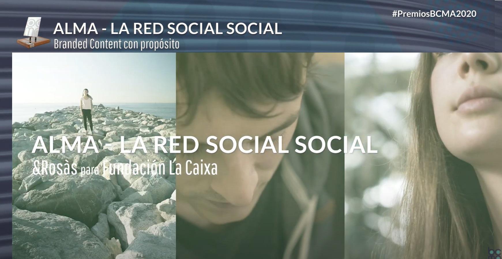 https://www.programapublicidad.com/wp-content/uploads/2020/11/alma-red-social-proposito-bahima-lacaixa-rey-¬rosaspremios-bcma-mejor-branded-content-programapublicidad-1.jpg