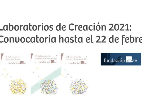Laboratorios , Creación 2021, fundación, sgae, laboratorios, programapublicidad