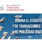 Curso superior en compra/venta programática & data de IAB Spain