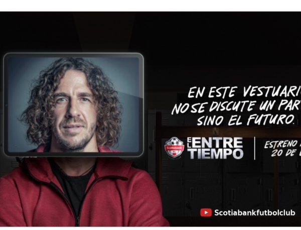 Zavalita , El Entretiempo, producción ,internacional ,Scotiabank ,protagonizada ,Carles Puyol, programapublicidad