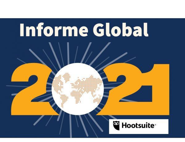 informe global, 2021, digital, hootsuite, programapublicidad