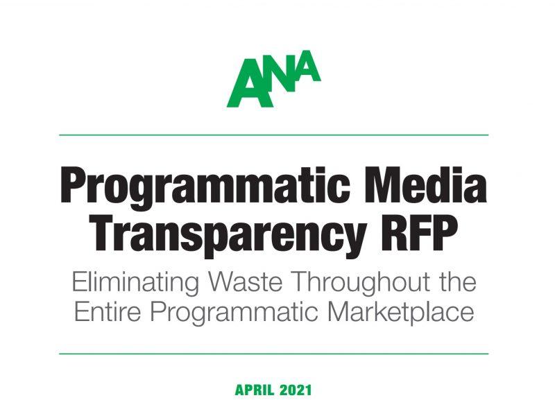 ANA, PROGRAMmATIC, media, TRANSPARENCY, WASTE, MARKETPLACE, APRIL, 2021, PUBLICIDAD, ADVERTISERS, programapublicidad