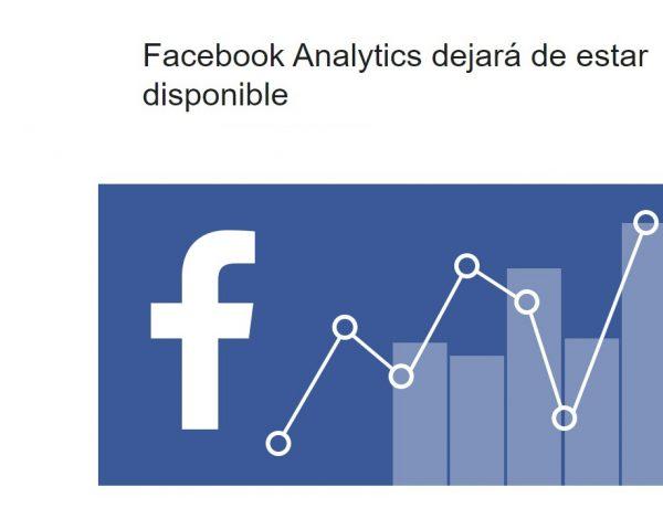 Facebook Analytics ,dejará ,disponible ,2021, junio, programapublicidadFacebook Analytics ,dejará ,disponible ,2021, junio, programapublicidad