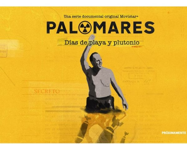 Movistar+ , Palomares, serie ,documental original ,accidentes, nucleares ,graves ,antes ,Chernobyl, programapublicidad