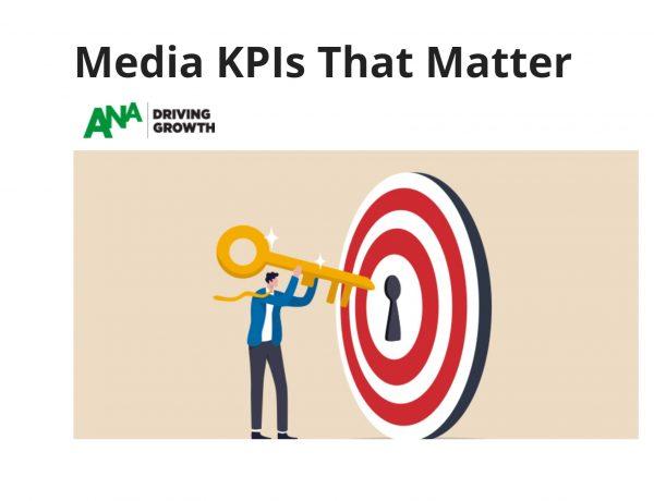 ANA, GROWTH, AGENDA, KPIS, Media KPIs ,That Matter, programapublicidad