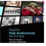 El Gobierno aprueba creación Grupo de Trabajo interministerial «España, Hub audiovisual de Europa» .
