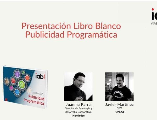 presnetacion, juanma Parra,nextimize, oniad, javier martinez, Libro Blanco ,Publicidad Programática , iab, programapublicidad