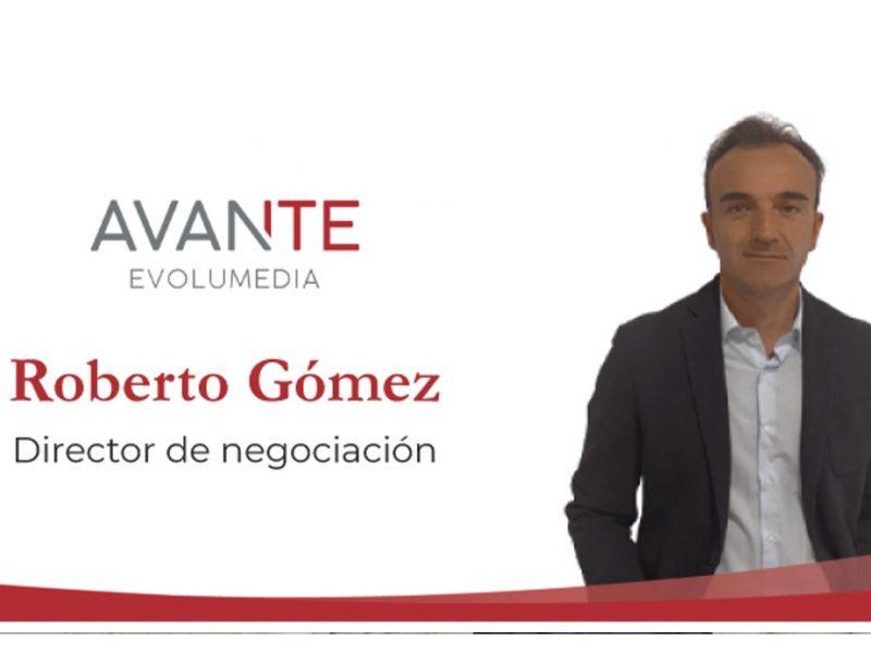 Roberto Gómez, nuevo director ,negociación y compras , Avante Evolumedia, programapublicidad