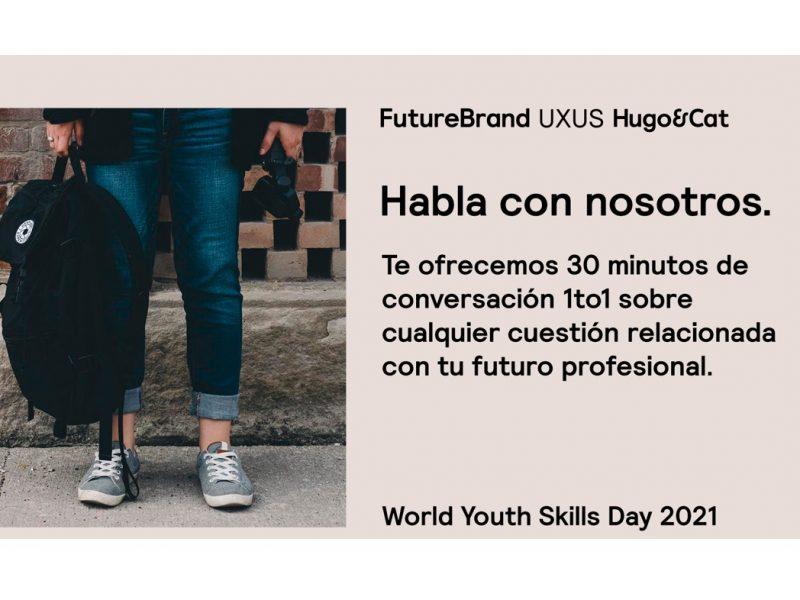 futurebrand, UXUS, habla con nosotros, world youth, skills, day , 2021, programapublicidad