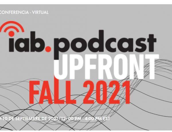 iab, podcast, upfront, fall 2021, programapublicidad
