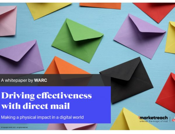 study ,WARC ,Royal Mail Marketreach direct mail,Driving Effectiveness with Direct Mail ,programapublicidad
